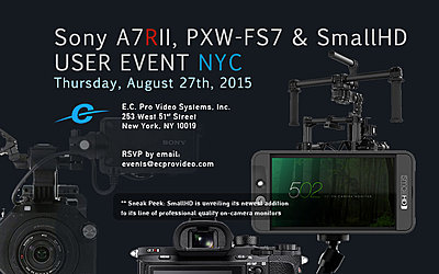 Sony A7RII, PXW-FS7 & SmallHD USER EVENT NYC - Thursday August 27th, 2015-082775.jpg