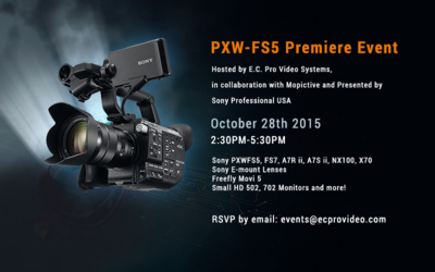 Sony PXW-FS5 Premiere Event @ E.C. Pro Video October 28th, 2015-fs5flyer-800.png