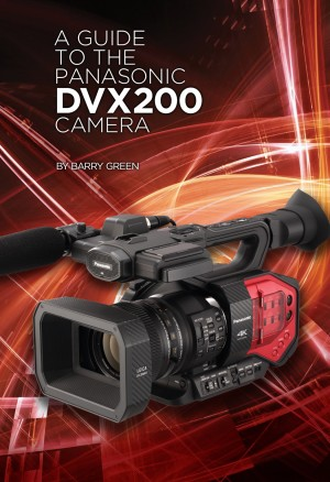 The DVX200 Book by Barry Green